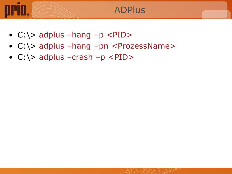 ADPlus C:\> adplus –hang –p <PID>