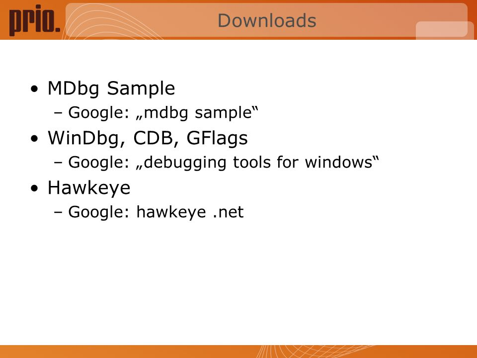 Downloads MDbg Sample WinDbg, CDB, GFlags Hawkeye