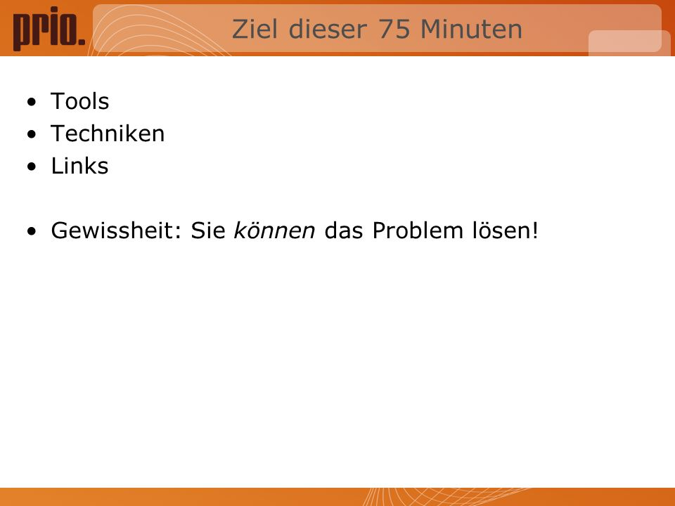 Ziel dieser 75 Minuten Tools Techniken Links