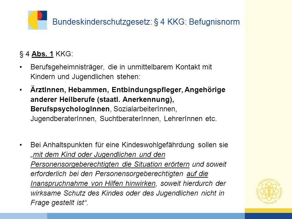 Bundeskinderschutzgesetz: § 4 KKG: Befugnisnorm