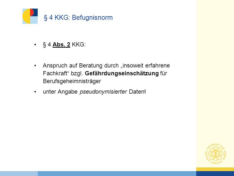 § 4 KKG: Befugnisnorm § 4 Abs. 2 KKG: