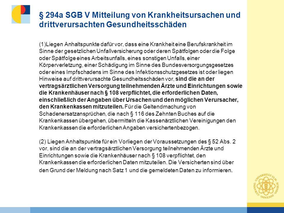 § 294a SGB V Mitteilung von Krankheitsursachen und drittverursachten Gesundheitsschäden