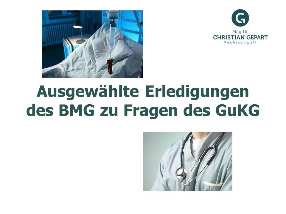 Ausgewählte Erledigungen des BMG zu Fragen des GuKG
