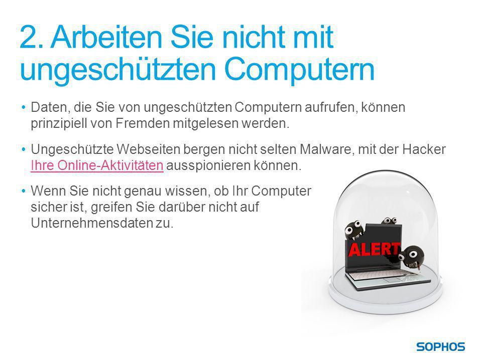 2. Arbeiten Sie nicht mit ungeschützten Computern