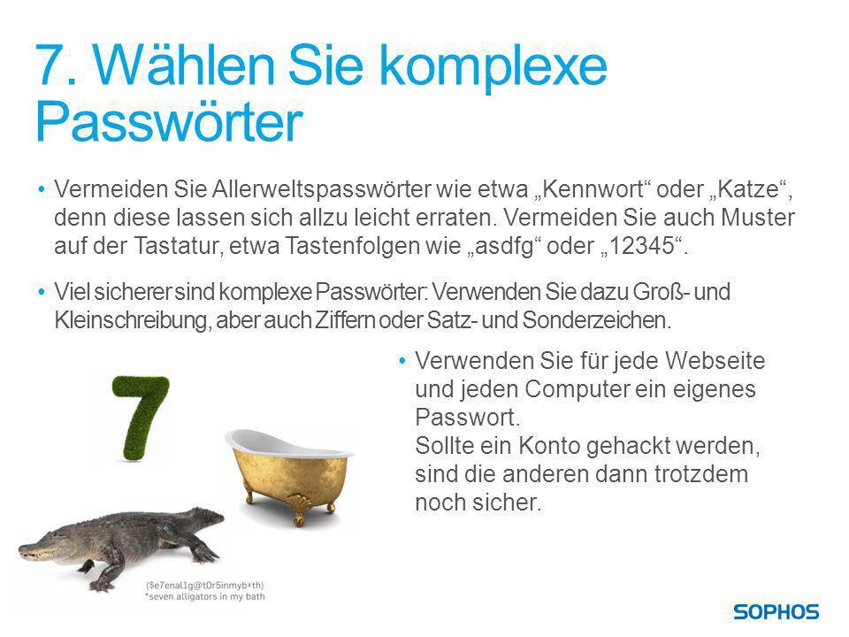 7. Wählen Sie komplexe Passwörter