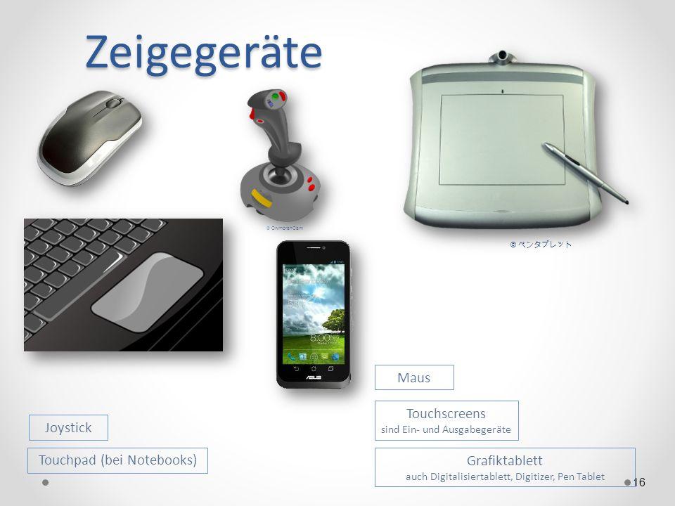 Zeigegeräte Maus Touchscreens sind Ein- und Ausgabegeräte Joystick