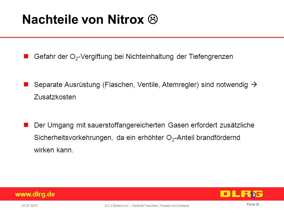Nachteile von Nitrox  Gefahr der O2-Vergiftung bei Nichteinhaltung der Tiefengrenzen.