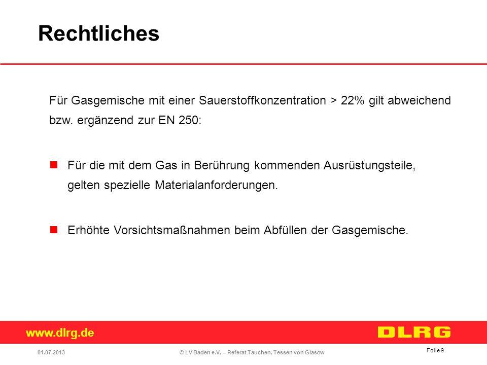 Rechtliches Für Gasgemische mit einer Sauerstoffkonzentration > 22% gilt abweichend bzw. ergänzend zur EN 250: