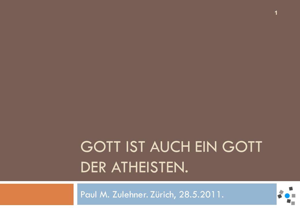 Gott ist auch ein Gott der Atheisten.
