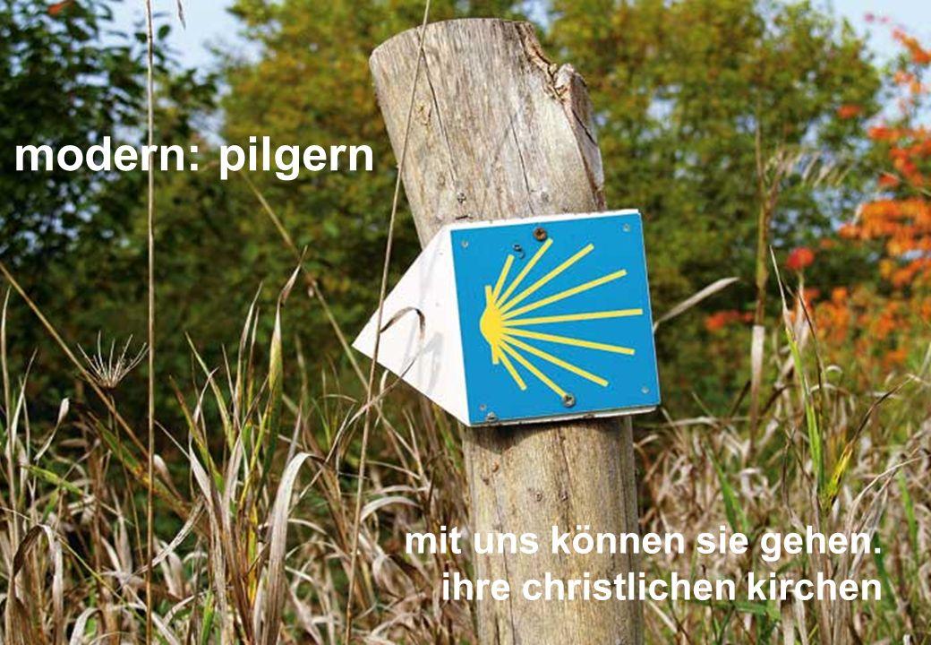 modern: pilgern mit uns können sie gehen. ihre christlichen kirchen