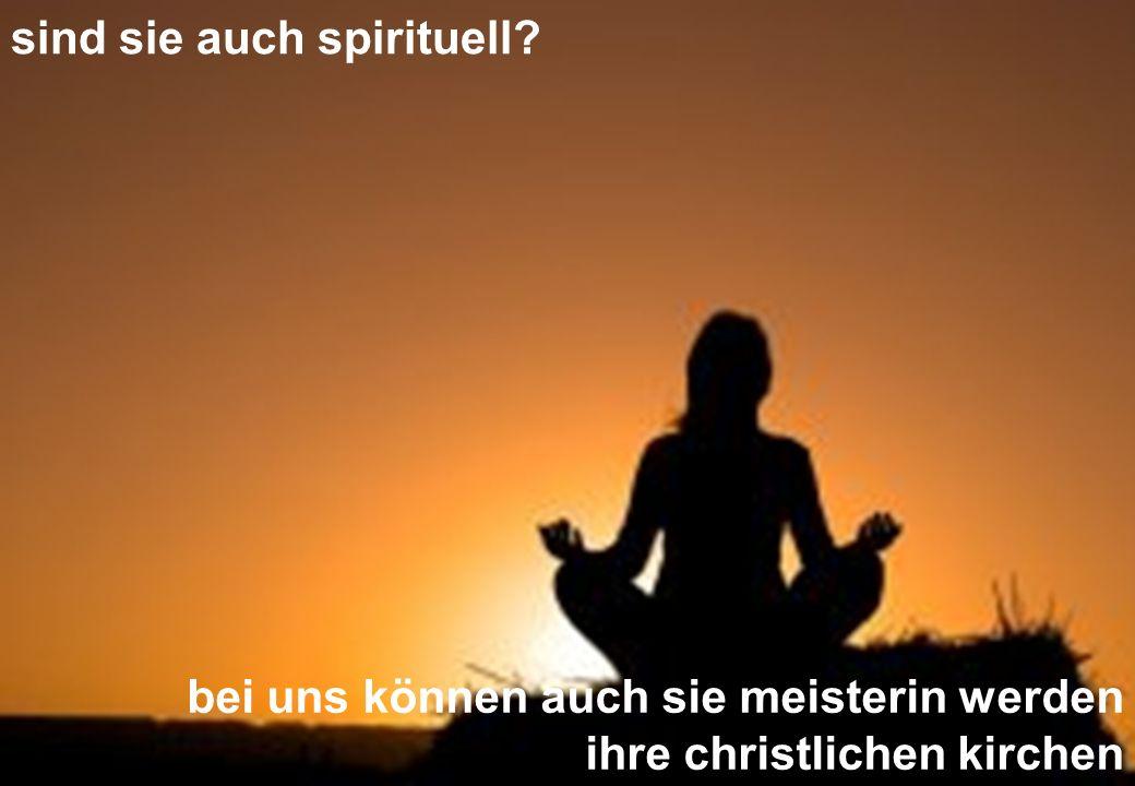 sind sie auch spirituell