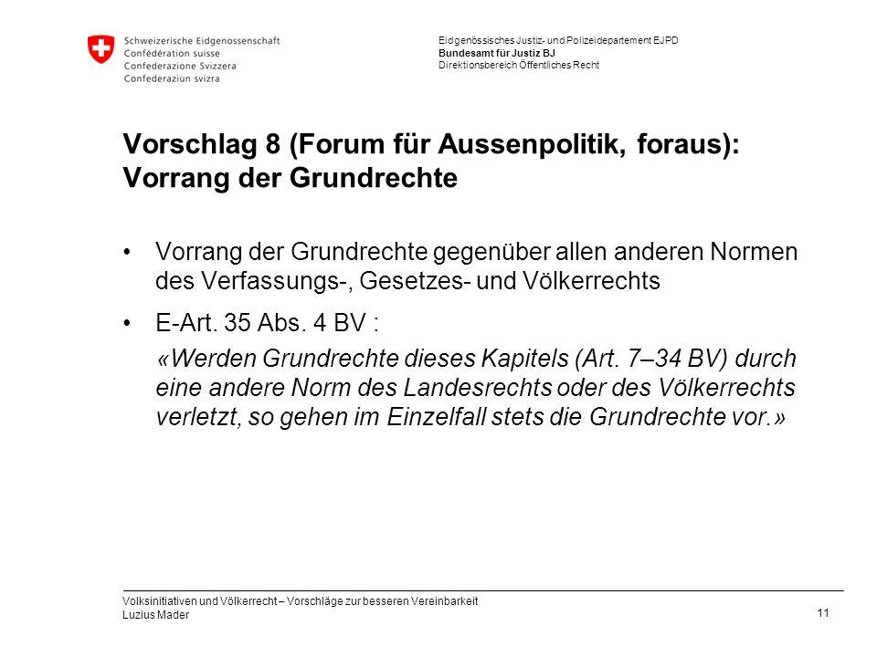 Vorschlag 8 (Forum für Aussenpolitik, foraus): Vorrang der Grundrechte