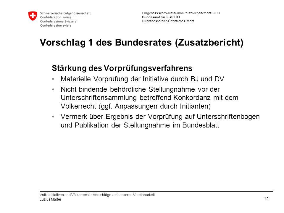 Vorschlag 1 des Bundesrates (Zusatzbericht)