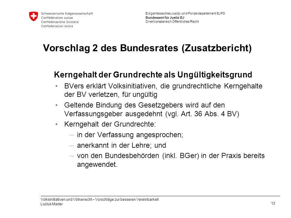 Vorschlag 2 des Bundesrates (Zusatzbericht)