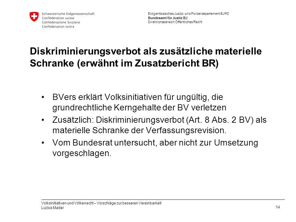 Diskriminierungsverbot als zusätzliche materielle Schranke (erwähnt im Zusatzbericht BR)