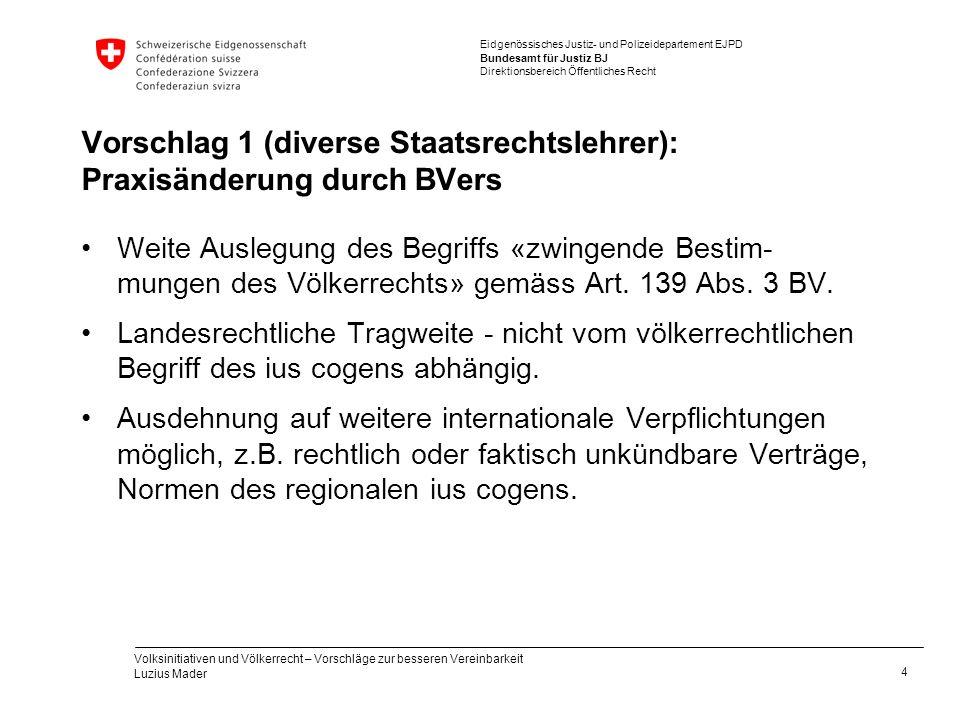 Vorschlag 1 (diverse Staatsrechtslehrer): Praxisänderung durch BVers