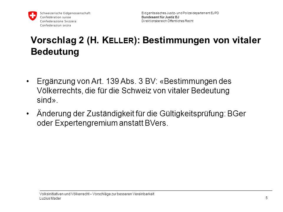 Vorschlag 2 (H. Keller): Bestimmungen von vitaler Bedeutung