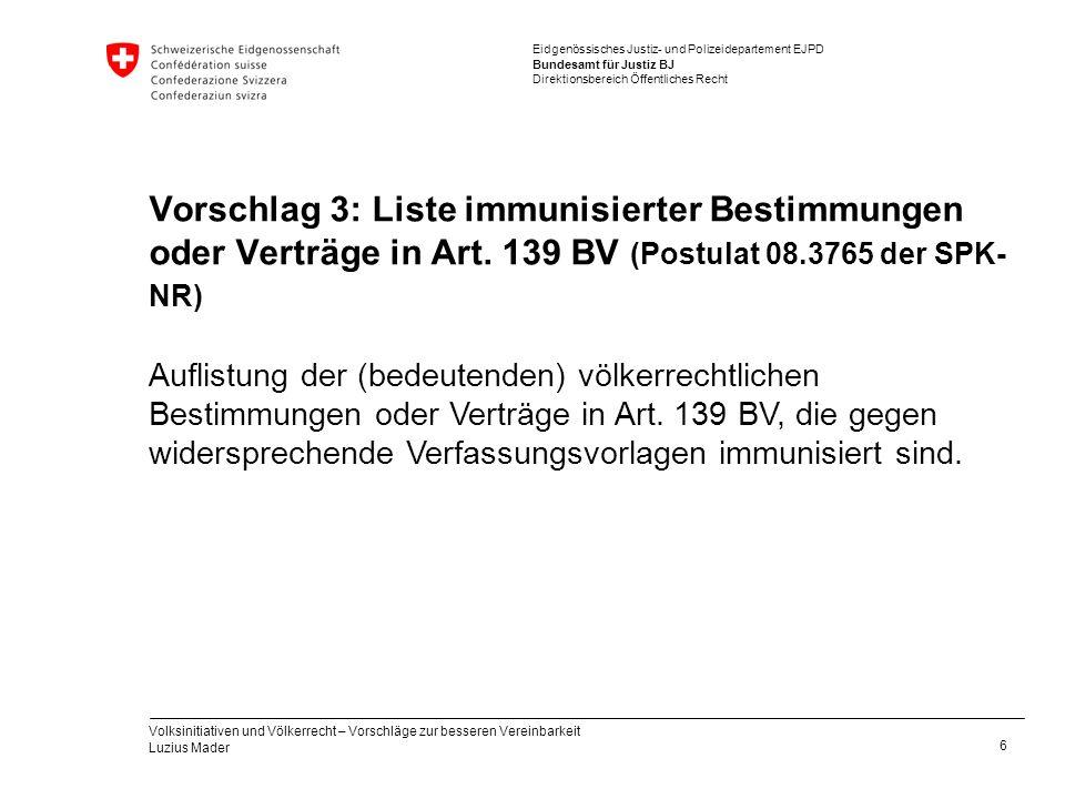 Vorschlag 3: Liste immunisierter Bestimmungen oder Verträge in Art