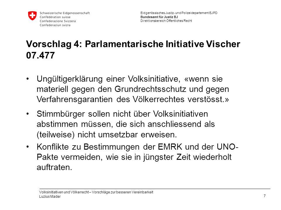 Vorschlag 4: Parlamentarische Initiative Vischer 07.477