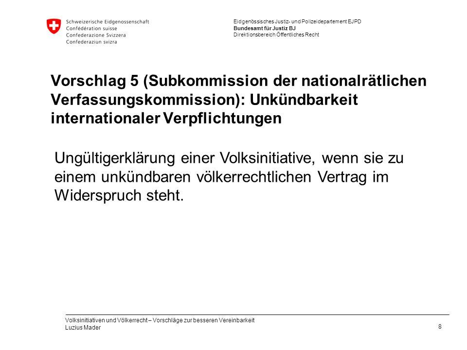 Vorschlag 5 (Subkommission der nationalrätlichen Verfassungskommission): Unkündbarkeit internationaler Verpflichtungen