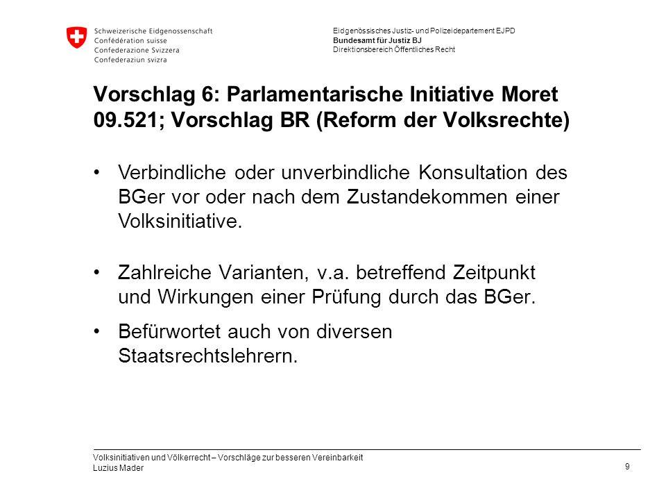 Vorschlag 6: Parlamentarische Initiative Moret 09