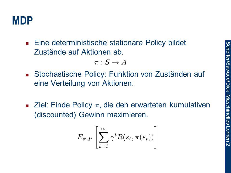 MDP Eine deterministische stationäre Policy bildet Zustände auf Aktionen ab.