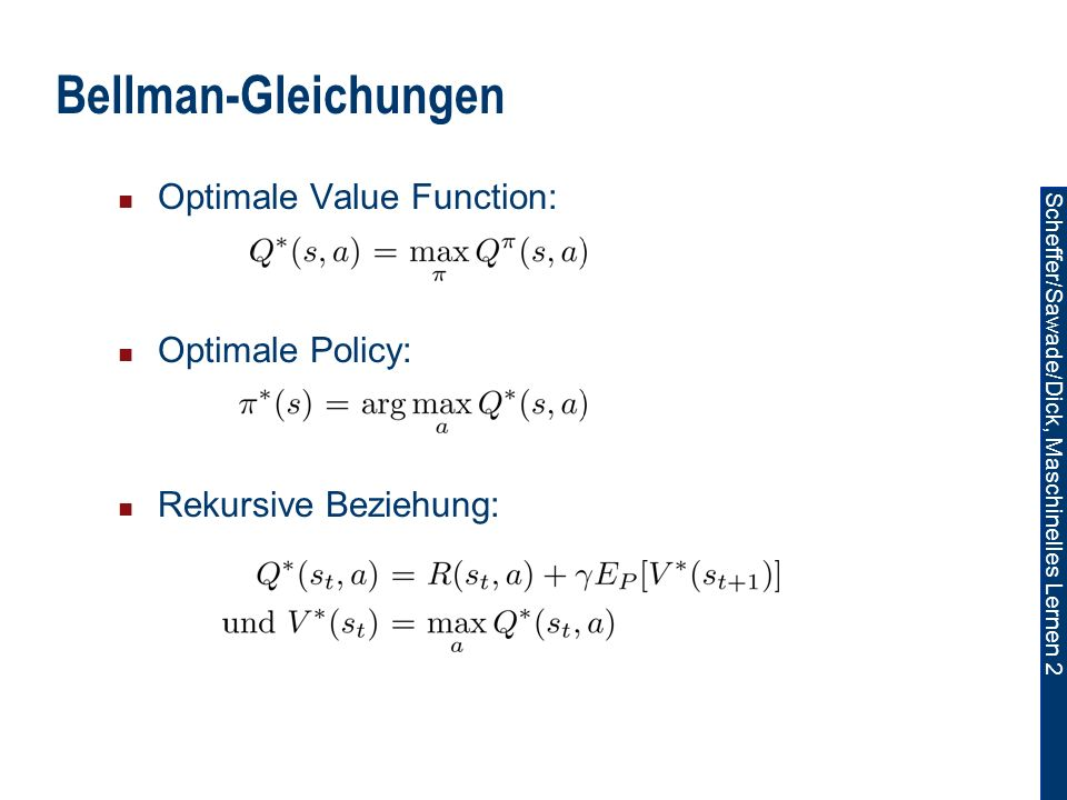 Bellman-Gleichungen Optimale Value Function: Optimale Policy: