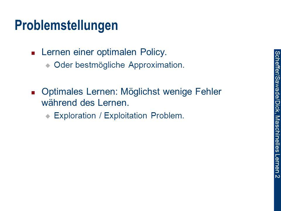 Problemstellungen Lernen einer optimalen Policy.