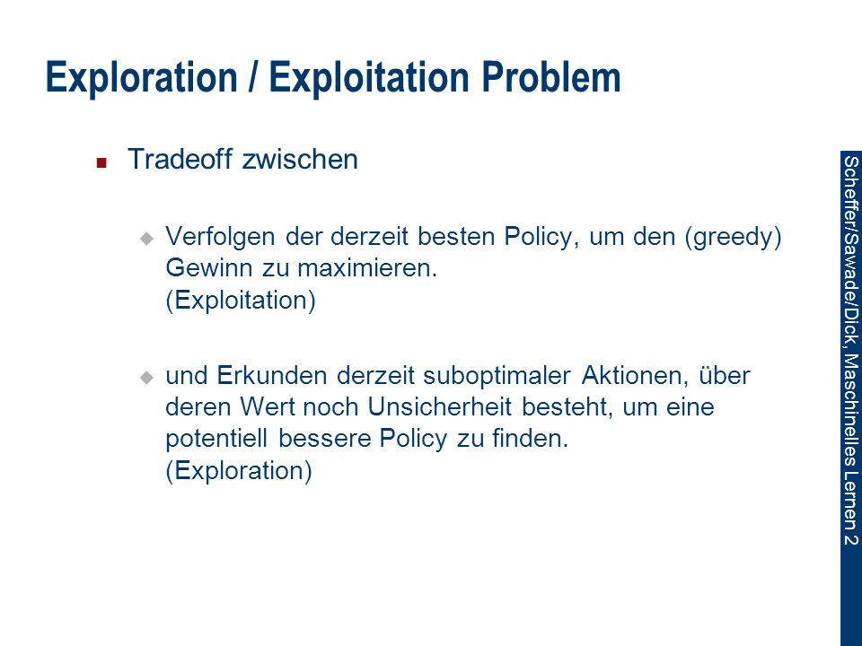 Exploration / Exploitation Problem