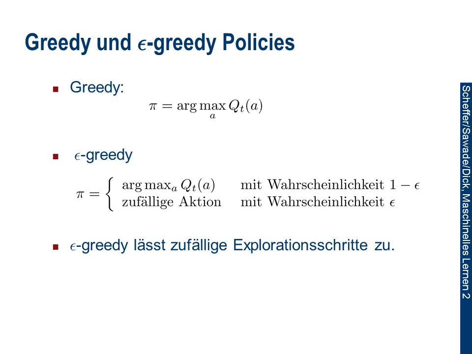 Greedy und ²-greedy Policies