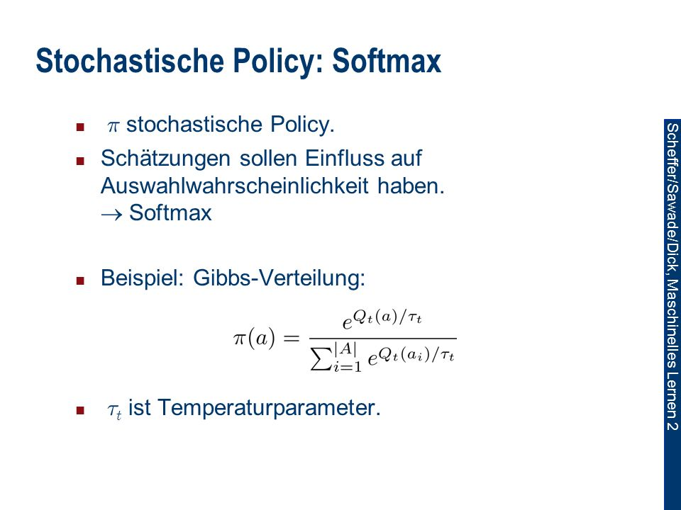 Stochastische Policy: Softmax