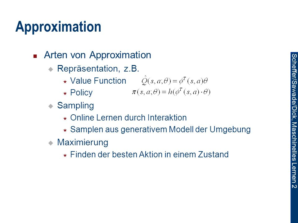 Approximation Arten von Approximation Repräsentation, z.B. Sampling