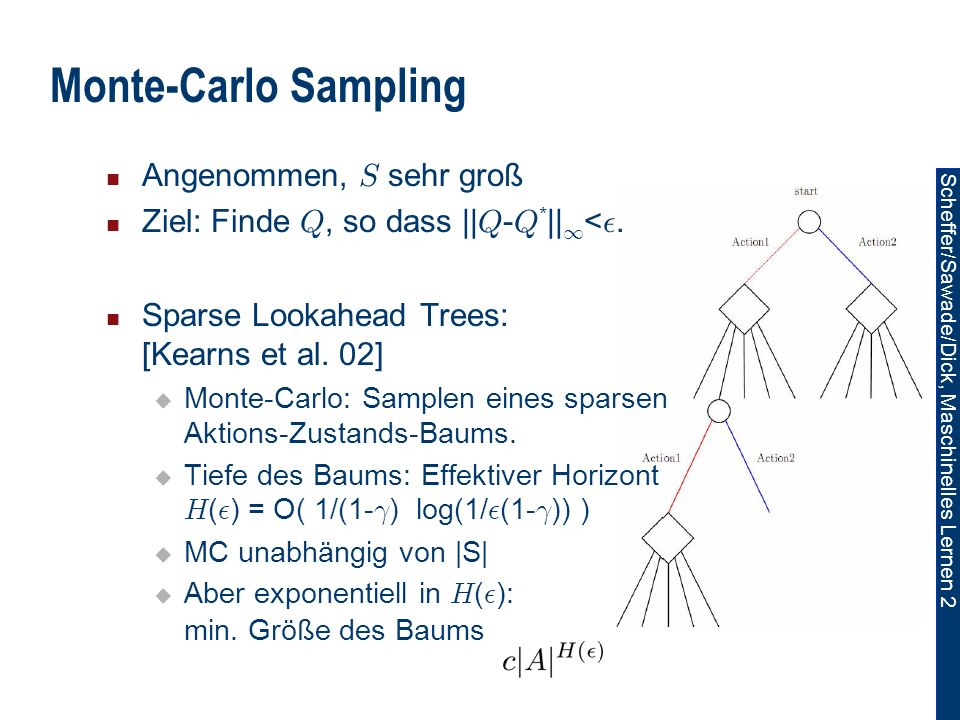 Monte-Carlo Sampling Angenommen, S sehr groß