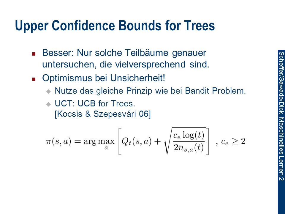Upper Confidence Bounds for Trees