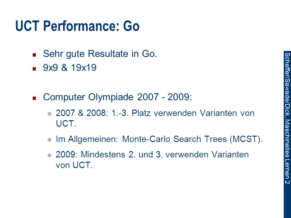 UCT Performance: Go Sehr gute Resultate in Go. 9x9 & 19x19