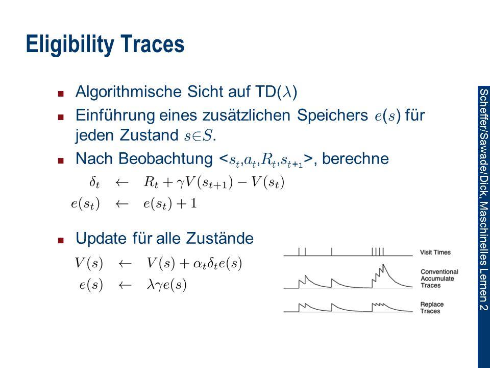 Eligibility Traces Algorithmische Sicht auf TD(¸)