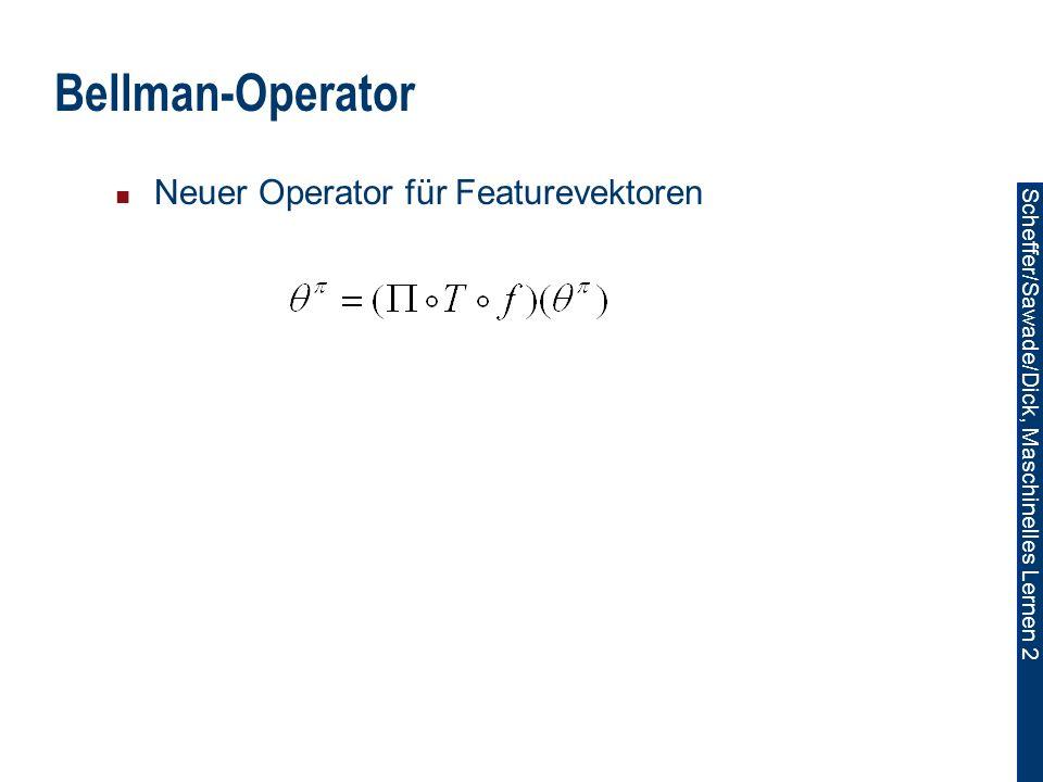 Bellman-Operator Neuer Operator für Featurevektoren
