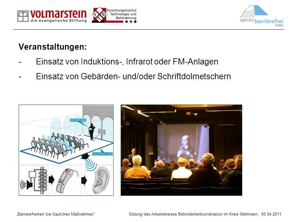 Veranstaltungen: Einsatz von Induktions-, Infrarot oder FM-Anlagen.