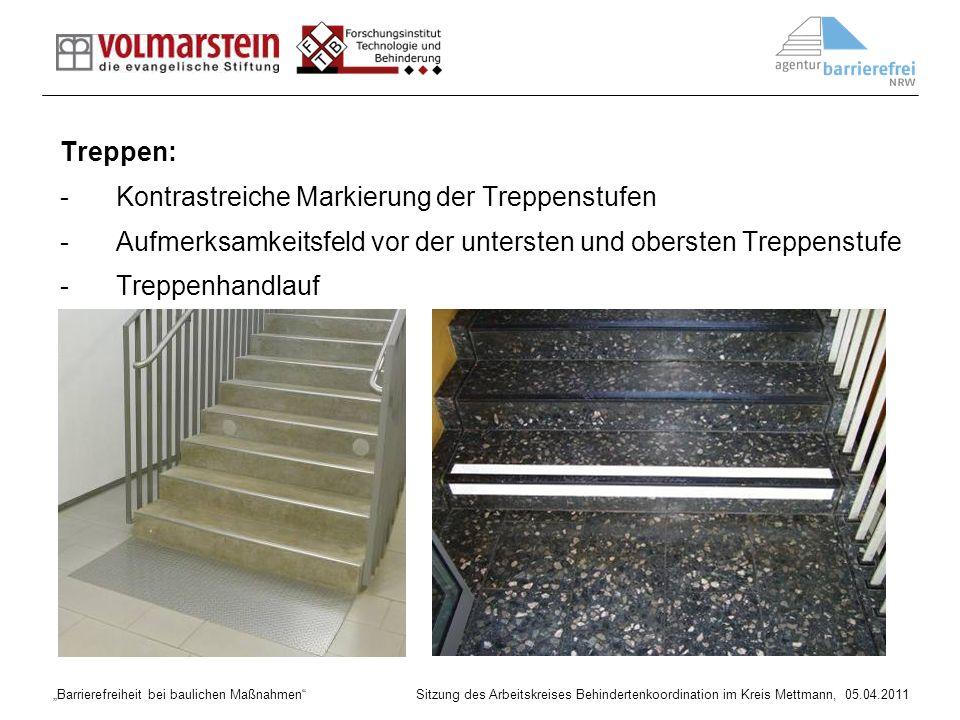 Treppen: Kontrastreiche Markierung der Treppenstufen. Aufmerksamkeitsfeld vor der untersten und obersten Treppenstufe.