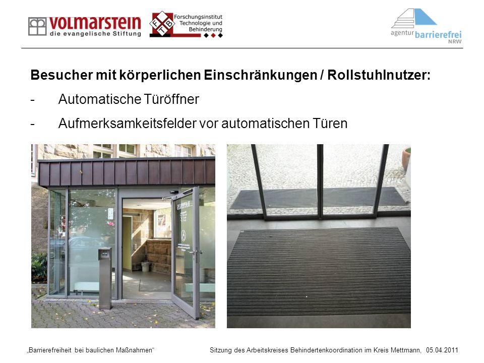 Besucher mit körperlichen Einschränkungen / Rollstuhlnutzer: