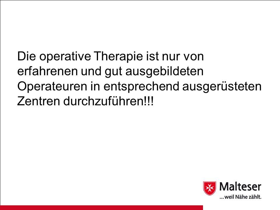 Die operative Therapie ist nur von