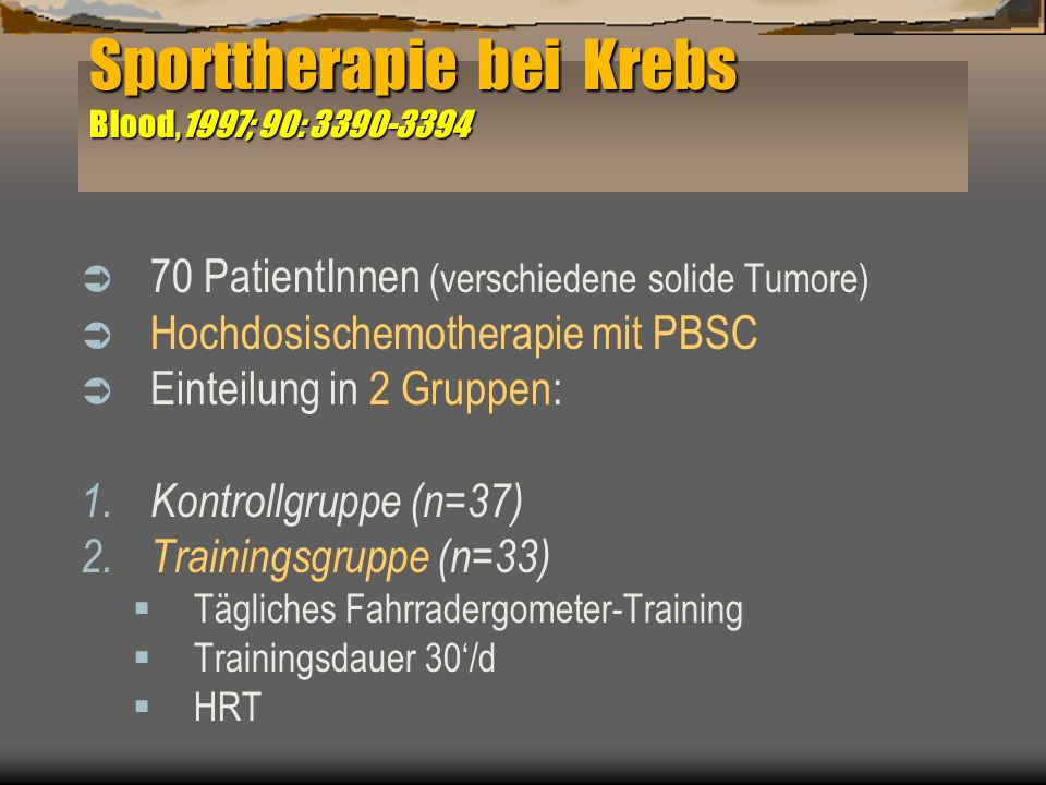Sporttherapie bei Krebs Blood,1997; 90: 3390-3394