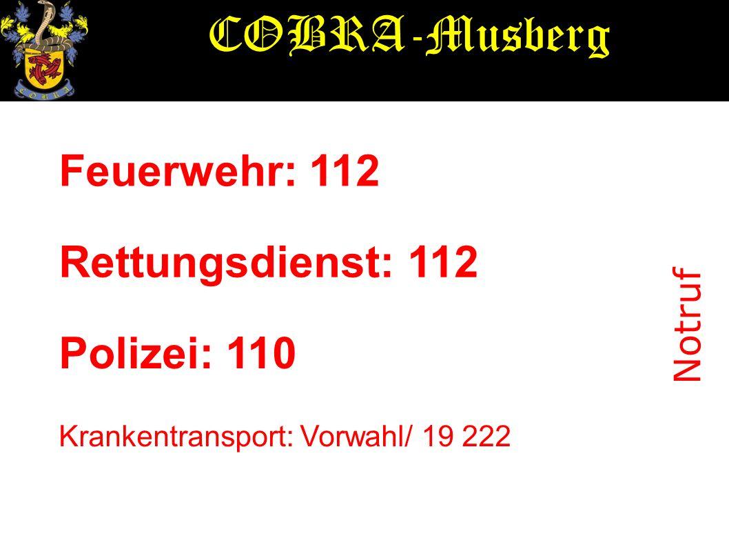 COBRA-Musberg Feuerwehr: 112 Rettungsdienst: 112 Polizei: 110 Notruf