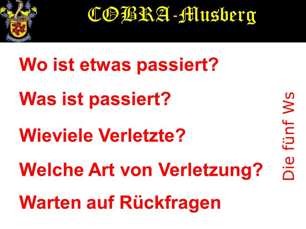 COBRA-Musberg Wo ist etwas passiert Was ist passiert