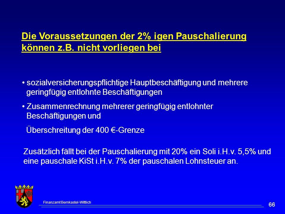 Die Voraussetzungen der 2% igen Pauschalierung können z. B