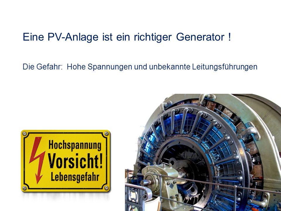 Eine PV-Anlage ist ein richtiger Generator !