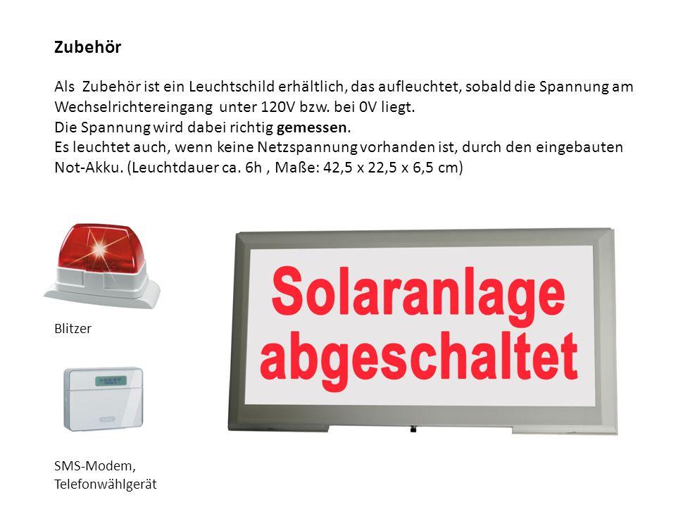 Zubehör Als Zubehör ist ein Leuchtschild erhältlich, das aufleuchtet, sobald die Spannung am Wechselrichtereingang unter 120V bzw. bei 0V liegt.