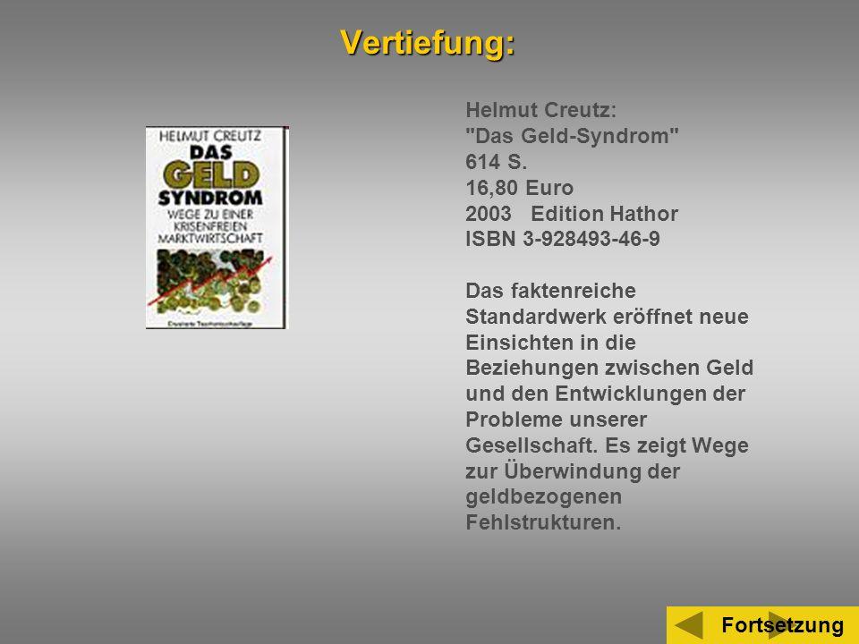 Vertiefung: Helmut Creutz: Das Geld-Syndrom 614 S. 16,80 Euro