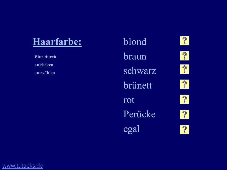 Haarfarbe: blond braun schwarz brünett rot Perücke egal