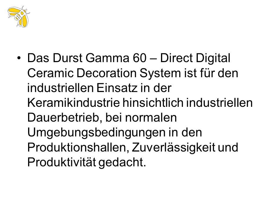 Das Durst Gamma 60 – Direct Digital Ceramic Decoration System ist für den industriellen Einsatz in der Keramikindustrie hinsichtlich industriellen Dauerbetrieb, bei normalen Umgebungsbedingungen in den Produktionshallen, Zuverlässigkeit und Produktivität gedacht.